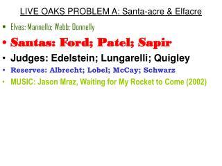LIVE OAKS PROBLEM A: Santa-acre & Elfacre