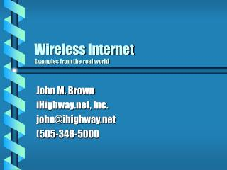 Wireless Internet   Examples from the real world
