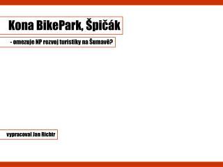 Kona BikePark, Špičák