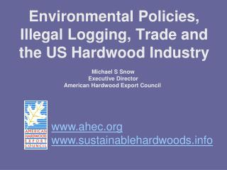 Environmental Policies, Illegal Logging, Trade and the US Hardwood Industry