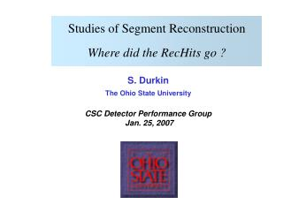 Studies of Segment Reconstruction Where did the RecHits go ?