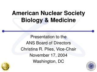 American Nuclear Society Biology & Medicine