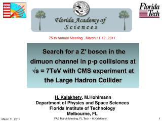 H. Kalakhety , M.Hohlmann Department of Physics and Space Sciences Florida Institute of Technology