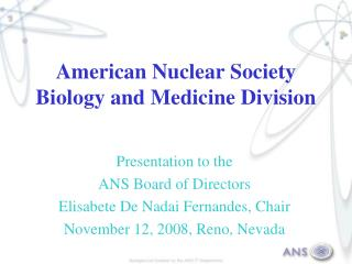 American Nuclear Society Biology and Medicine Division