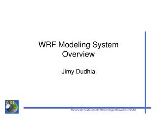 WRF Modeling System Overview