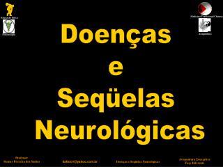 Doenças  e  Seqüelas  Neurológicas