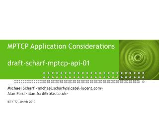 MPTCP Application Considerations draft-scharf-mptcp-api-01