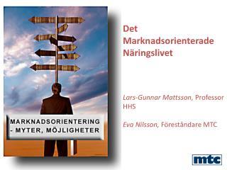 Det  Marknadsorienterade Näringslivet Lars-Gunnar Mattsson,  Professor HHS