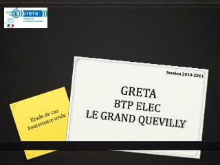GRETA  BTP ELEC LE GRAND QUEVILLY