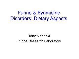Purine  Pyrimidine Disorders: Dietary Aspects