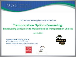 38 th  Annual n4a Conference & Tradeshow  Transportation Options Counseling: