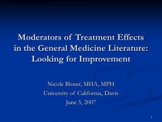 Moderators of Treatment Effects in the General Medicine Literature:  Looking for Improvement