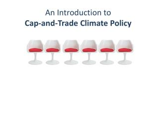 An Introduction to  Cap-and-Trade Climate Policy