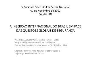 A INSERÇÃO INTERNACIONAL DO BRASIL EM FACE DAS QUESTÕES GLOBAIS DE SEGURANÇA