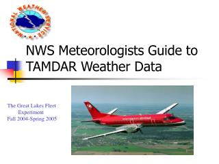 NWS Meteorologists Guide to TAMDAR Weather Data