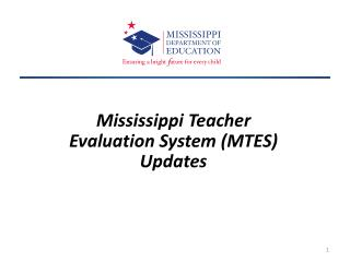 Mississippi Teacher Evaluation System (MTES) Updates