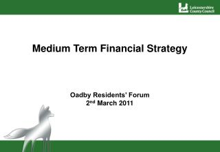 Medium Term Financial Strategy Oadby Residents' Forum  2 nd  March 2011