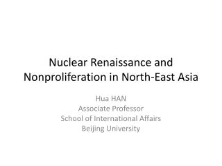 Nuclear Renaissance and Nonproliferation in North-East Asia