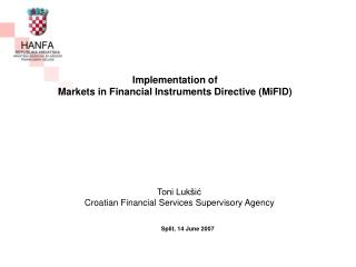 Implementation of Markets in Financial Instruments Directive (MiFID)