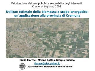 Valorizzazione dei beni pubblici e sostenibilità degli interventi Cremona, 9 giugno 2006
