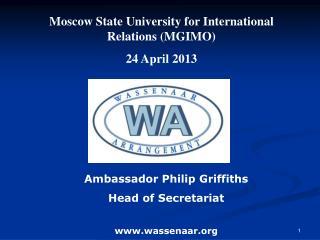 Ambassador Philip Griffiths Head of Secretariat wassenaar