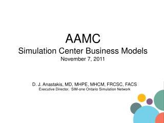 AAMC Simulation Center Business Models November 7, 2011