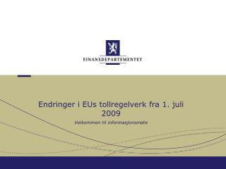 Endringer i EUs tollregelverk fra 1. juli 2009