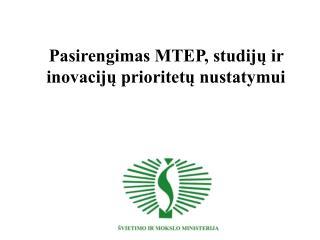 Pasirengimas MTEP, studijų ir inovacijų prioritetų nustatymui