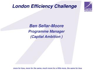 Ben Sellar-Moore Programme Manager (Capital Ambition )