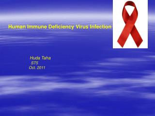 Human Immune Deficiency Virus Infection Huda Taha                      ST5