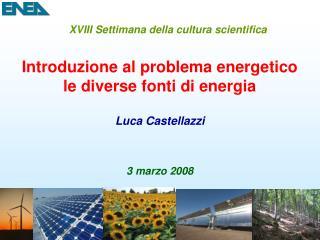Introduzione al problema energetico le diverse fonti di energia