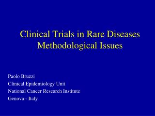 Clinical Trials in Rare Diseases Methodological Issues