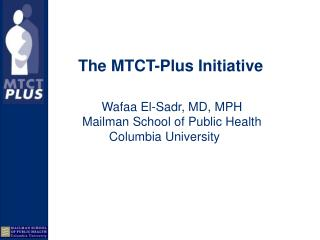 The MTCT-Plus Initiative