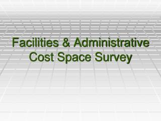 Facilities & Administrative Cost Space Survey