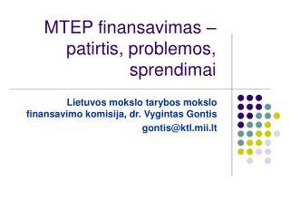 MTEP finansavimas – patirtis, problemos, sprendimai