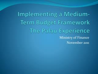 Implementing a Medium-Term Budget Framework The Palau Experience
