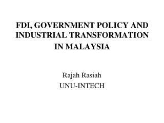 FDI, GOVERNMENT POLICY AND INDUSTRIAL TRANSFORMATION IN MALAYSIA