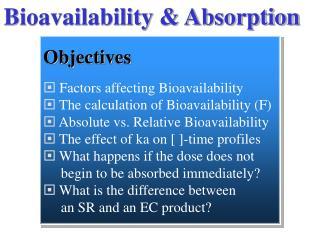 Bioavailability  Absorption