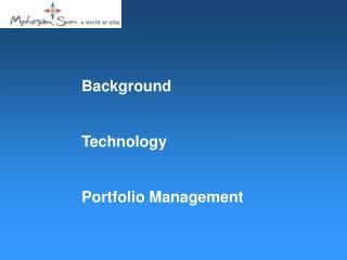 Background Technology Portfolio Management