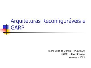 Arquiteturas Reconfiguráveis e GARP
