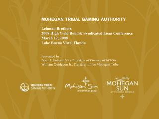 MOHEGAN TRIBAL GAMING AUTHORITY Lehman Brothers 2008 High Yield Bond & Syndicated Loan Conference