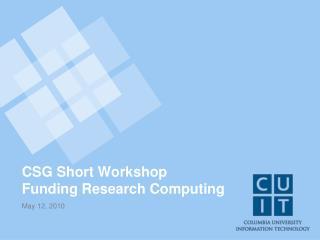 CSG Short Workshop Funding Research Computing