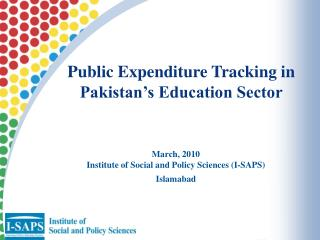 March, 2010 Institute of Social and Policy Sciences (I-SAPS) Islamabad