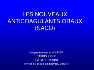 LES NOUVEAUX ANTICOAGULANTS ORAUX (NACO)