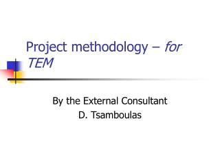 Project methodology   for TEM