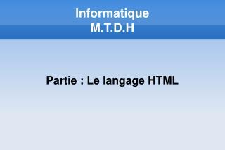 Informatique  M.T.D.H