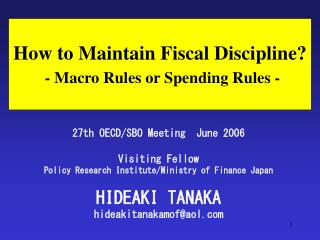 How to Maintain Fiscal Discipline? - Macro Rules or Spending Rules -