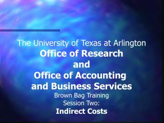 The University of Texas at Arlington Office of Research and Office of Accounting