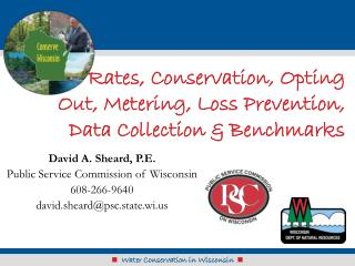 Rates, Conservation, Opting Out, Metering, Loss Prevention,   Data Collection  Benchmarks