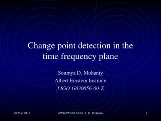 Change point detection in the  time frequency plane